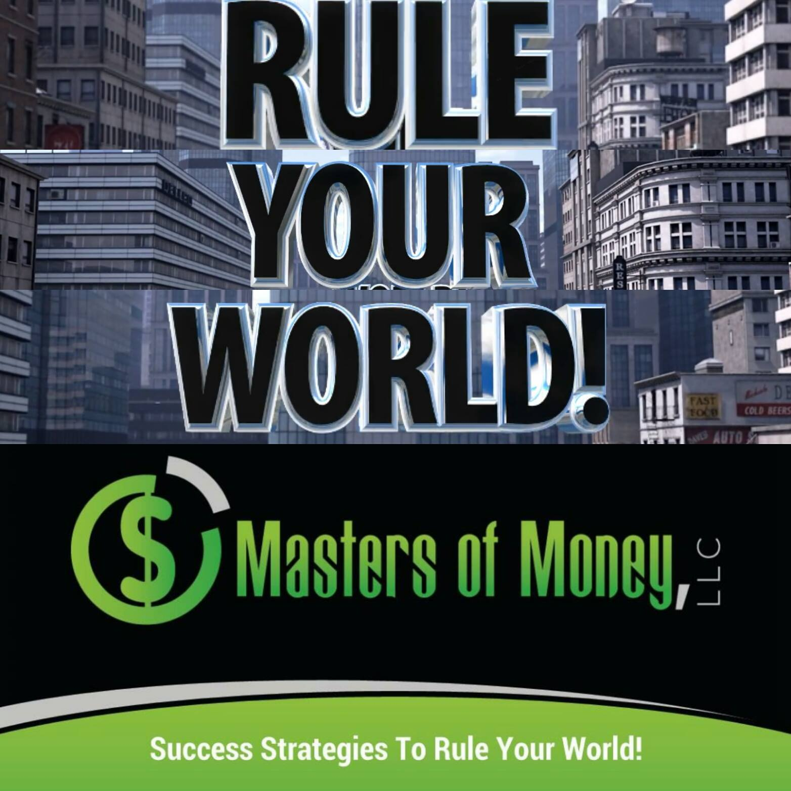 Masters of Money LLC Rule Your World Quote Picture