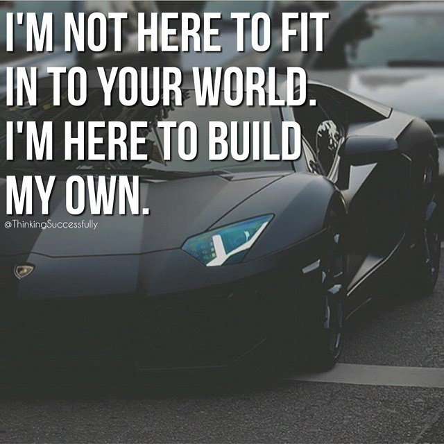 I'm here to build my own. (quote picture)