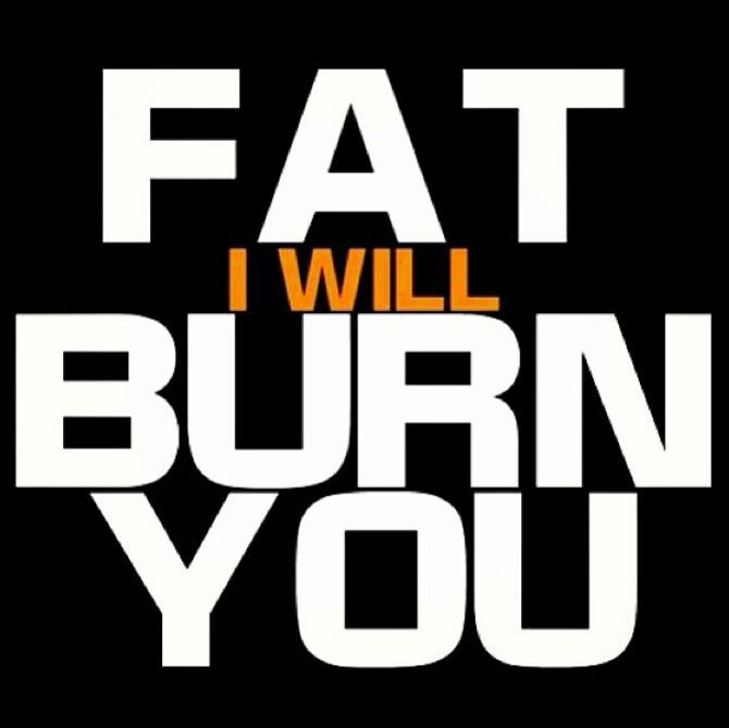 Fat I Will Burn You Quote Picture