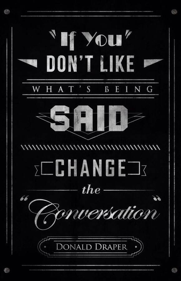 Change The Conversation Quote Picture