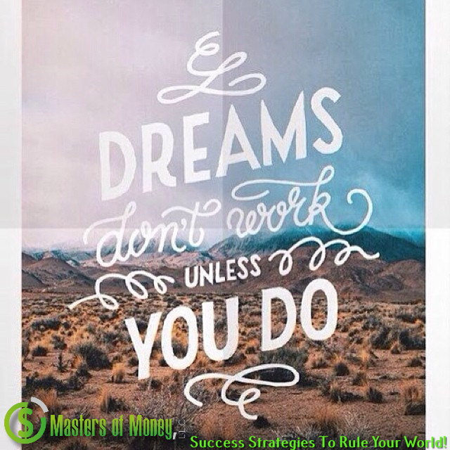 Dreams Don't Work Unless You Do Quote Picture