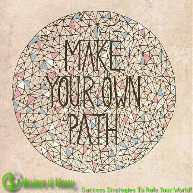 Make Your Own Path Quote Picture
