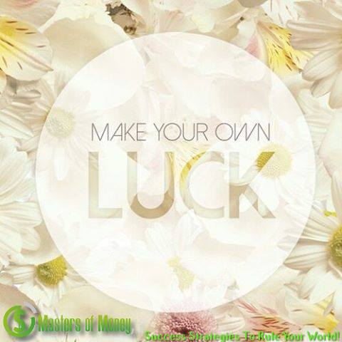 Make your own luck quote picture