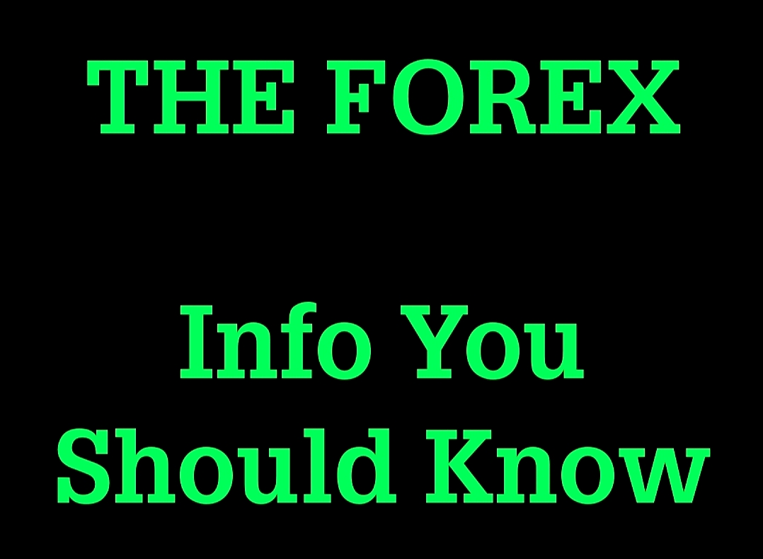 THE FOREX Info You Should Know Graphic
