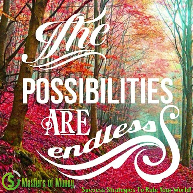 The Possibilities Are Endless Quote Picture