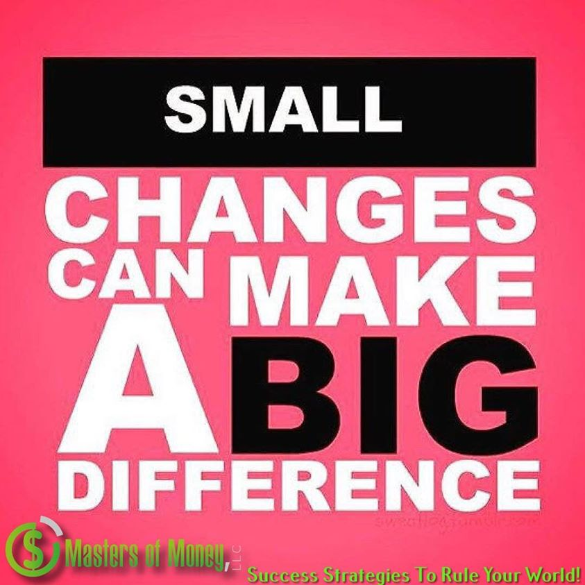 Small Changes Can Make A Big Difference Masters of Money LLC Logo Branded Quote Picture