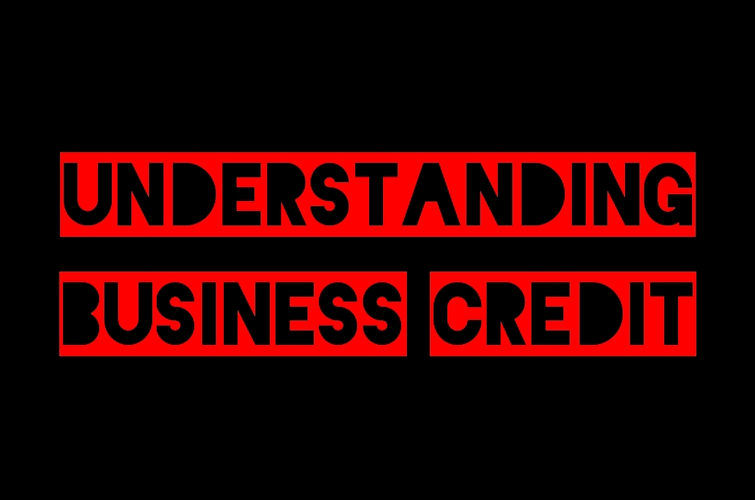 UNDERSTANDING BUSINESS CREDIT GRAPHIC